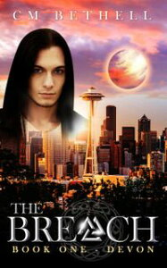 The Breach Book One DevonThe Guardian Series, #1【電子書籍】[ C. M. Bethell ]