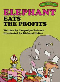 Sweet Pickles: Elephant Eats the Profits【電子書籍】[ Jacquelyn Reinach, Richard Hefter and Ruth Lerner Perle ]