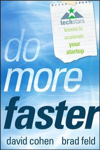 Do More FasterTechstars Lessons to Accelerate Your Startup【電子書籍】[ Brad Feld ]