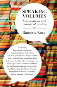Speaking Volumesconversations with remarkable writers【電子書籍】[ Ramona Koval ]