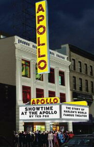 Showtime At The ApolloThe Story of Harlem's World Famous Theater【電子書籍】[ Ted Fox ]