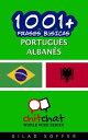 1001+ Frases B?sicas Portugu?s - alban?s【電子書籍】[ Gilad Soffer ]