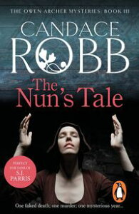 The Nun's TaleAn Owen Archer Medieval Mystery【電子書籍】[ Candace Robb ]