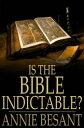 楽天Kobo電子書籍ストアで買える「Is the Bible Indictable?Being an Enquiry Whether the Bible Comes Within the Ruling of the Lord Chief Justice as to Obscene Literature【電子書籍】[ Annie Besant ]」の画像です。価格は198円になります。