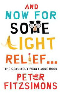 And Now For Some Light Relief...The Genuinely Funny Joke Book【電子書籍】[ Peter FitzSimons ]