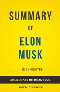 Summary of Elon Musk: by Ashlee Vance | Includes Analysis【電子書籍】[ Elite Summaries ]
