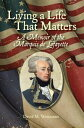 楽天Kobo電子書籍ストアで買える「Living a Life That Matters: A Memoir of the Marquis de Lafayette【電子書籍】[ David M Weitzman ]」の画像です。価格は764円になります。