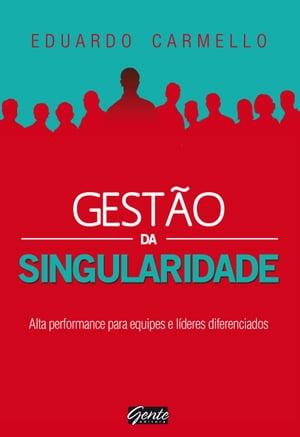 洋書, BUSINESS & SELF-CULTURE Gest?o da singularidadeAlta performance para equipes e l?deres diferenciados Eduardo Carmello