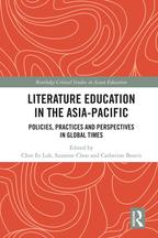 Literature Education in the Asia-PacificPolicies, Practices and Perspectives in Global Times【電子書籍】