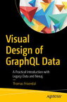 Visual Design of GraphQL DataA Practical Introduction with Legacy Data and Neo4j【電子書籍】[ Thomas Frisendal ]