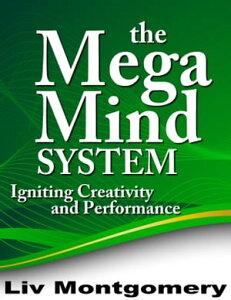 The Mega Mind System【電子書籍】[ Liv Montgomery ]