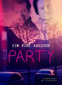 Party【電子書籍】[ Kim Fupz Aakeson ]