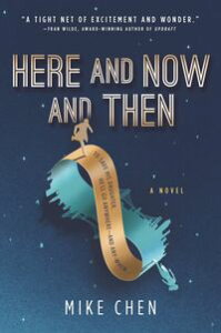 Here and Now and ThenA Novel【電子書籍】[ Mike Chen ]