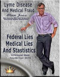 Lyme Disease And Medical FraudFederal Lies, Medical Lies, And Statistics【電子書籍】[ Alan Foos ]