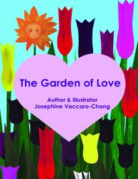 The Garden of Love【電子書籍】[ Josephine Vaccaro-Chang ]