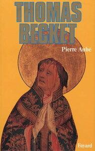 Thomas Becket【電子書籍】[ Pierre Aub? ]