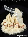 楽天Kobo電子書籍ストアで買える「Crackshot: Book three of the Cocaine Trilogy【電子書籍】[ Roger Busby ]」の画像です。価格は220円になります。