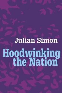 Hoodwinking the Nation【電子書籍】[ Julian Simon ]