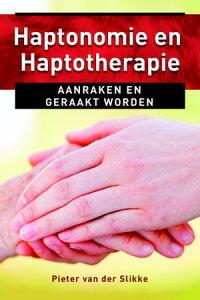 Haptonomie en haptotherapieaanraken en geraakt worden【電子書籍】[ Pieter van der Slikke ]