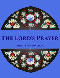 The Lord's Prayer【電子書籍】[ Josephine Vaccaro-Chang ]