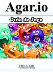 Guia De Jogo Agar.io【電子書籍】[ Hiddenstuff Entertainment ]