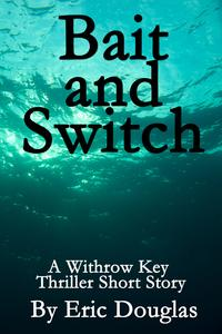 Bait and Switch【電子書籍】[ Eric Douglas ]