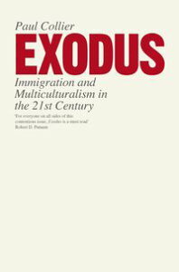 ExodusImmigration and Multiculturalism in the 21st Century【電子書籍】[ Paul Collier ]