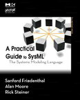 A Practical Guide to SysMLThe Systems Modeling Language【電子書籍】[ Sanford Friedenthal ]