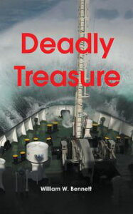 Deadly Treasure【電子書籍】[ William W. Bennett ]