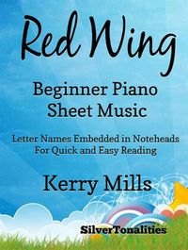Red Wing Beginner Piano Sheet Mjusic【電子書籍】[ Silvertonalities ]