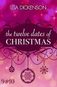 The Twelve Dates of Christmas: Dates 9 and 10【電子書籍】[ Lisa Dickenson ]