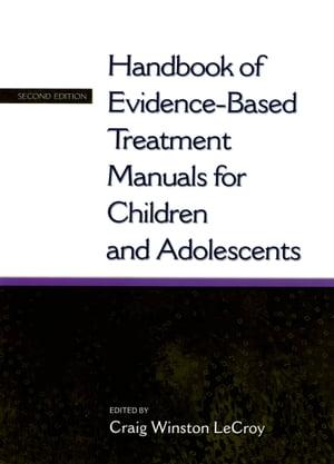 洋書, SOCIAL SCIENCE Handbook of Evidence-Based Treatment Manuals for Children and Adolescents Craig Winston LeCroy