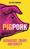 PIG/PORKArchaeology, Zoology and Edibility【電子書籍】[ P?a Spry-Marqu?s ]