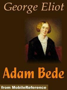 Adam Bede (Mobi Classics)【電子書籍】[ George Eliot ]