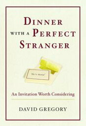 Dinner with a Perfect Stranger An Invitation Worth Considering【電子書籍】[ David Gregory ]