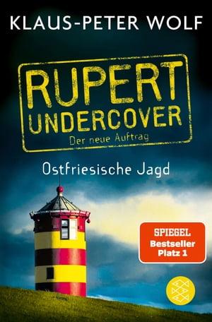 洋書, FICTION & LITERATURE Rupert undercover - Ostfriesische Jagd Der neue Auftrag. Band 2. Kriminalroman Klaus-Peter Wolf