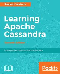 Learning Apache Cassandra - Second Edition【電子書籍】[ Sandeep Yarabarla ]