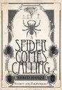 A Spider Comes C...
