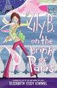 Lily B. on the Brink of Paris【電子書籍】[ Elizabeth Cody Kimmel ]