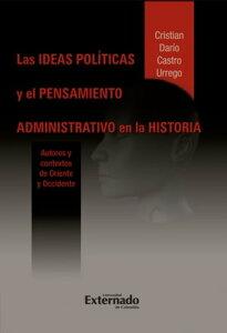 Las ideas pol?ticas y el pensamiento administrativo en la historia【電子書籍】[ Cristian Dar?o Castro ]