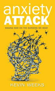 Anxiety Attack【電子書籍】[ Kevin Weeks ]