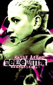 Meine MutterD?monologie【電子書籍】[ Kathy Acker ]
