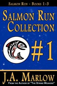 Salmon Run Collection #1 (Salmon Run Books 1-3)【電子書籍】[ J.A. Marlow ]
