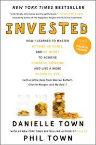 InvestedHow I Learned to Master My Mind, My Fears, and My Money to Achieve Financial Freedom and Live a More Authentic Life (with a Little Help from Warren Buffett, Charlie Munger, and My Dad)【電子書籍】[ Danielle Town ]