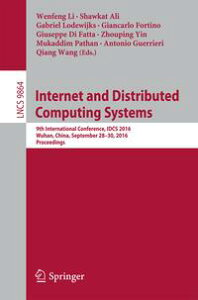 Internet and Distributed Computing Systems9th International Conference, IDCS 2016, Wuhan, China, September 28-30, 2016, Proceedings【電子書籍】