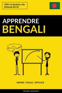 Apprendre le bengali: Rapide / Facile / Efficace: 2000 vocabulaires cl?s【電子書籍】[ Pinhok Languages ]