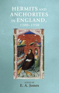 Hermits and anchorites in England, 1200?1550【電子書籍】