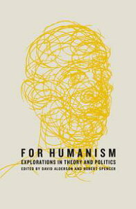 For HumanismExplorations in Theory and Politics【電子書籍】