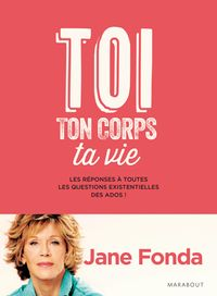 Toi, ton corps, ta vie【電子書籍】[ Jane Fonda ]