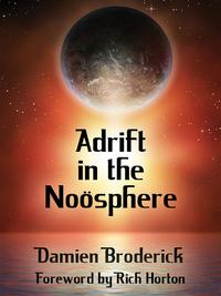 Adrift in the No?sphere: Science Fiction Stories【電子書籍】[ Damien Broderick ]